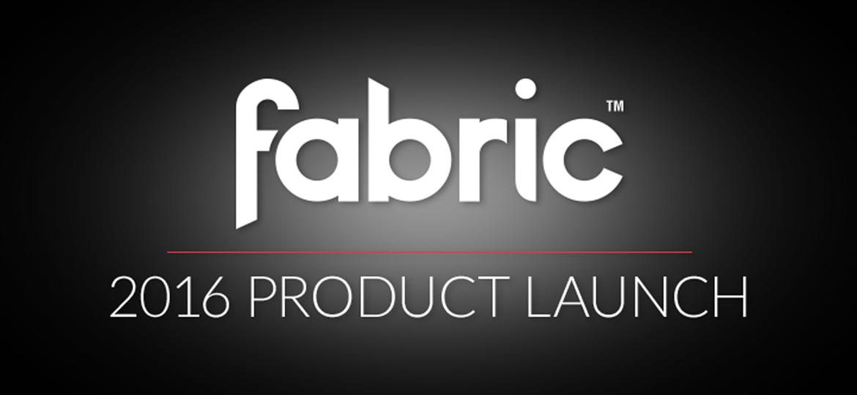 Fabric 2016 Launch
