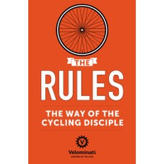 The Velominati The Rules: The Way of the Cycling Disciple