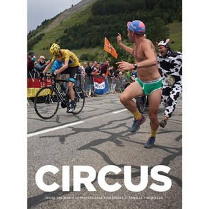 Camille McMillan Circus: Inside The World Of Professional Bike Racing Book