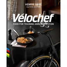 Henrik Orre Velochef: Food for Training and Competition